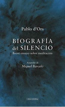 """Biografía del silencio, 2019 """"Breve ensayo de meditación"""""""