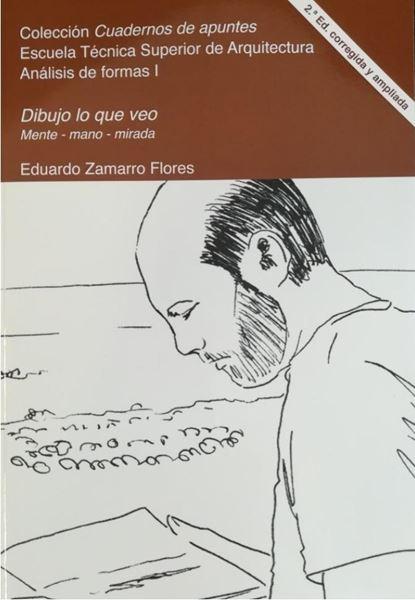 """Dibujo lo que veo 2.ª edición corregida y ampliada 2019 """"Mente-mano-mirada: análisis de la forma y el espacio"""""""