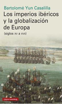 """Los imperios ibéricos y la globalización de Europa """"(siglos XV a XVII)"""""""