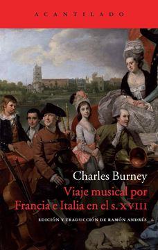 "Viaje musical por Francia e Italia en el siglo XVIII ""Situación actual de la música en Francia e Italia, o diario de viaje emp"""