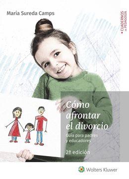 """Cómo afrontar el divorcio, 2ª ed, 2019 """"Guía para padres y educadores"""""""