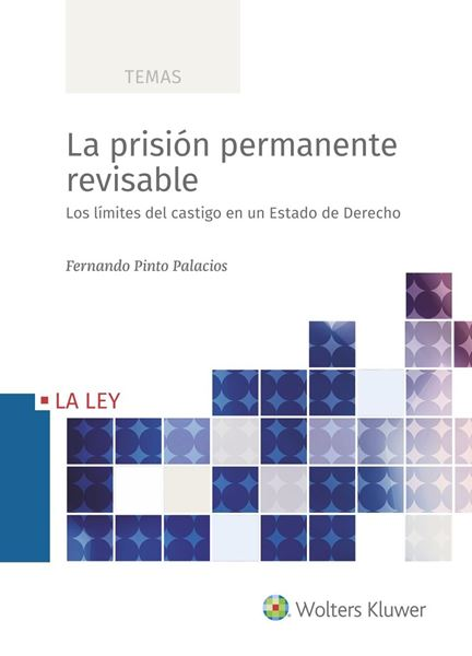 """Prisión permanente revisable, La """"Los límites del castigo en un Estado de Derecho"""""""