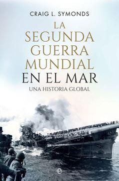 "Segunda Guerra Mundial en el Mar, La ""Una Historia Global"""