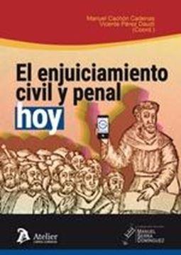 Enjuiciamiento Civil y Penal, Hoy, El