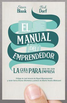 """El manual del emprendedor """"La guía paso a paso para crear una gran empresa"""""""