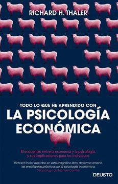 """Todo lo que he aprendido con la psicología económica """"El encuentro entre la economía y la psicología, y sus implicaciones para los individuos"""""""
