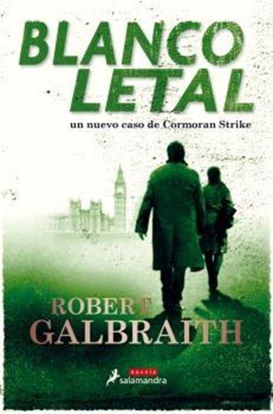 """Blanco Letal """"Un nuevo caso de Cormoran Strike"""""""