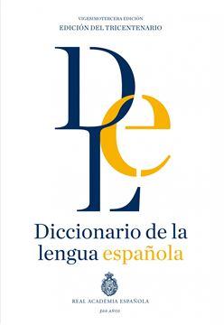 """Diccionario de la Lengua Española. Vigesimotercera edición. Versión normal (RAE) """"REAL ACADEMIA ESPAÑOLA"""""""