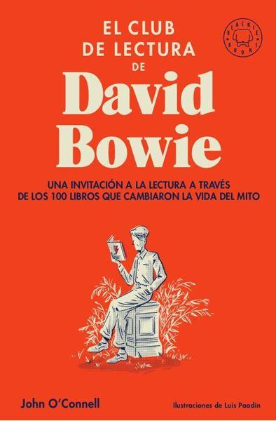 """Club de lectura de David Bowie, El """"Una invitación a la lectura a través de los 100 libros que cambiaron la vida del mito"""""""