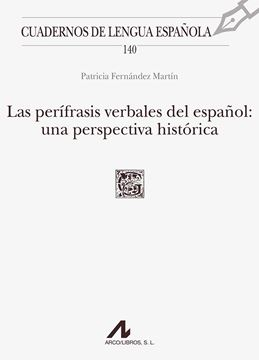 Las perífrasis verbales del español: una perspectiva histórica