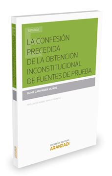 Confesión precedida de la obtención inconstitucional de fuentes de prueba, La