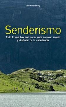 """Senderismo """"Todo lo que hay que saber para caminar seguro y disfrutar de la experiencia"""""""