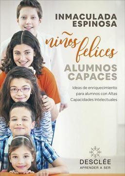 Niños felices, alumnos capaces. Ideas de enriquecimiento para alumnos con Altas