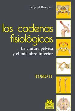 """Las cadenas fisiológicas II """"La cintura pélvica y el miembro inferior"""""""