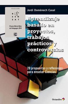"""Aprendizaje basado en proyectos, trabajos prácticos y controversias """"28 propuestas y reflexiones para enseñar Ciencias"""""""