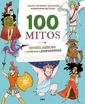 """100 Mitos """"Dioses, Héroes y Criaturas legendarias"""""""