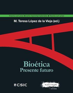 Bioética. Presente futuro