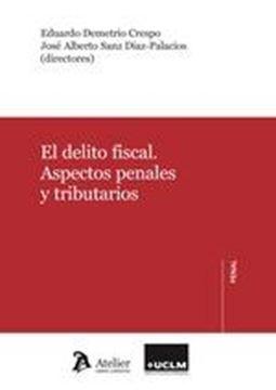 """Delito fiscal, El, 2019 """"Aspectos penales y tributarios"""""""