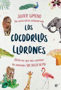"""Los Cocodrilos Llorones """"Historias que nos Cuentan los Animales sin Decir ni Mu"""""""