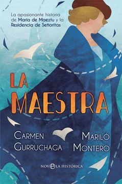 """Maestra, La """"La Apasionante Historia de María de Maeztu y la Residencia de Señoritas"""""""