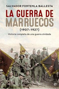 """La guerra de Marruecos (1907/1927) """"Historia completa de una guerra olvidada"""""""