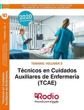 Temario. Volumen 3. Técnicos en Cuidados Auxiliares de Enfermería (TCAE), 2020