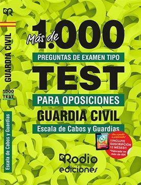 Guardia Civil. Escala de Cabos y Guardias. Más de 1.000 preguntas de examen tipo Test