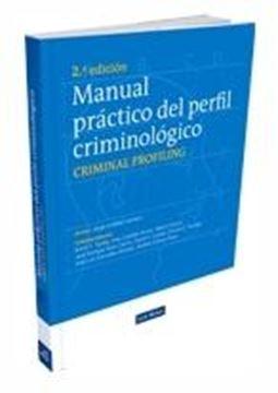 """Manual práctico del perfil criminológico """"Criminal profiling"""""""