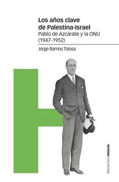 """Los años clave de Palestina-Israel """"Pablo Azcárate y la ONU (1947-1952)"""""""