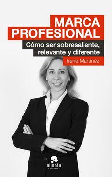 """Marca Profesional """"Cómo Ser Sobresaliente, Relevante y Diferente"""""""