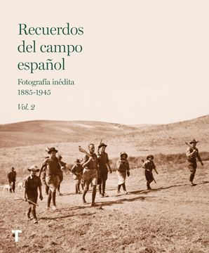"""Recuerdos del campo español Vol.2 """"Fotografía inédita 1885-1945"""""""