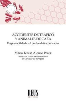 """Accidentes de tráfico y animales de caza """"Responsabilidad civil por los daños derivados"""""""