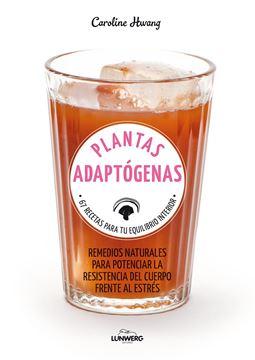 """Plantas adaptógenas """"67 recetas para tu equilibrio interior"""""""