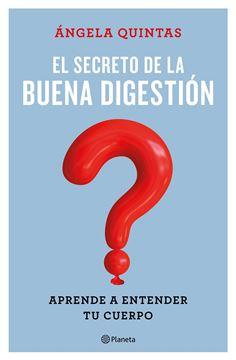 """Secreto de la buena digestión, El """"Aprender a entender tu cuerpo"""""""