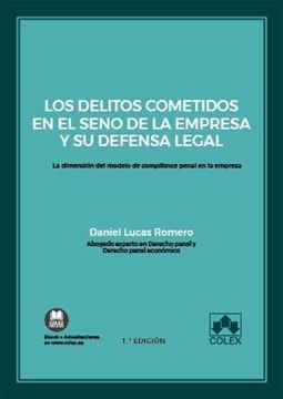 """Los delitos cometidos en el seno de la empresa y su defensa legal, 2020 """"La dimensión del modelo de compliance penal en la empresa"""""""