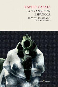 """Transición española, La """"El voto ignorado de las armas"""""""