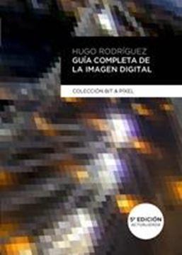 Guía completa de la imágen digital, 5ª ed, 2020