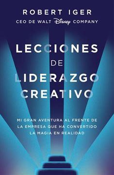"""Lecciones de liderazgo creativo, 2020 """"Mi gran aventura al frente de la empresa que ha convertido la magia en realidad"""""""