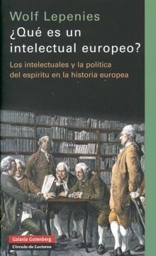 """Qué es un intelectual europeo? """"Los intelectuales y la política del espíritu en la historia..."""""""