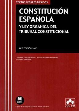 """Imagen de Constitución Española y Ley Orgánica del Tribunal Constitucional. 18ª Ed, 2020 """"Contiene concordancias, modificaciones resaltadas, legislación complementaria e índice analítico"""""""