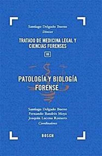 """Patología y Biología Forense """"Tratado de Medicina Legal y Ciencias Forenses Iii"""""""