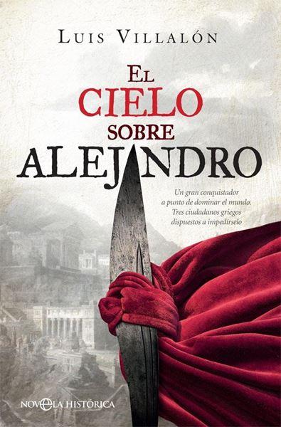 """Cielo sobre Alejandro, El """"Un gran conquistador a punto de dominar el mundo. Tres ciudadanos griego"""""""