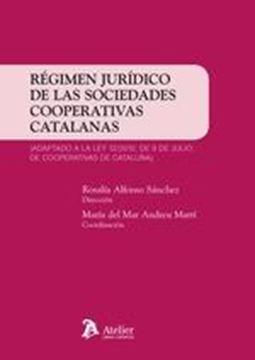 """Régimen jurídico de las sociedades cooperativas catalanas, 2020 """"Adaptado a la ley 12/2015, de 9 de julio de cooperativas de Cataluña"""""""