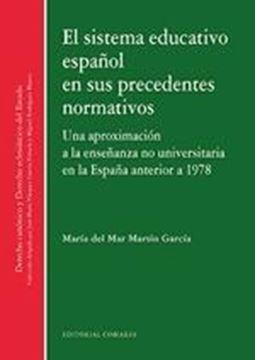 """Sistema educativo español en sus precedentes normativos """"Una aproximación a la enseñanza no universitaria en la España anterior a 1978"""""""
