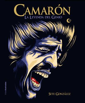 """Camarón """"La leyenda del genio"""""""