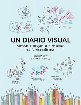 """Un diario visual """"Aprende a dibujar la información de tu vida cotidiana"""""""