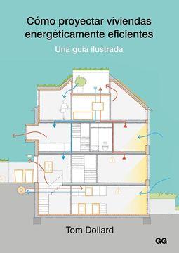 """Cómo proyectar viviendas energéticamente eficientes """"Una guía ilustrada"""""""