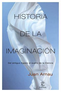 """Historia de la imaginación """"Del antiguo Egipto al sueño de la Ciencia"""""""