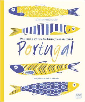 """Portugal """"Una cocina entre la tradición y la modernidad"""""""