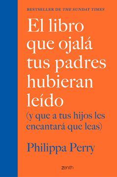 """Libro que ojalá tus padres hubieran leído, El """"(y que a tus hijos les encantará que leas)"""""""